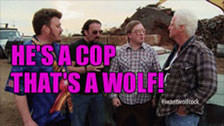 He's a cop that's a wolf!