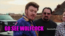 Go see WolfCock